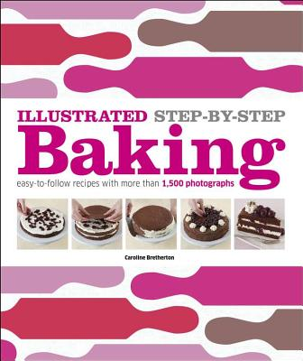 Illustrated Step-by-Step Baking By Dorling Kindersley, Inc. (COR)