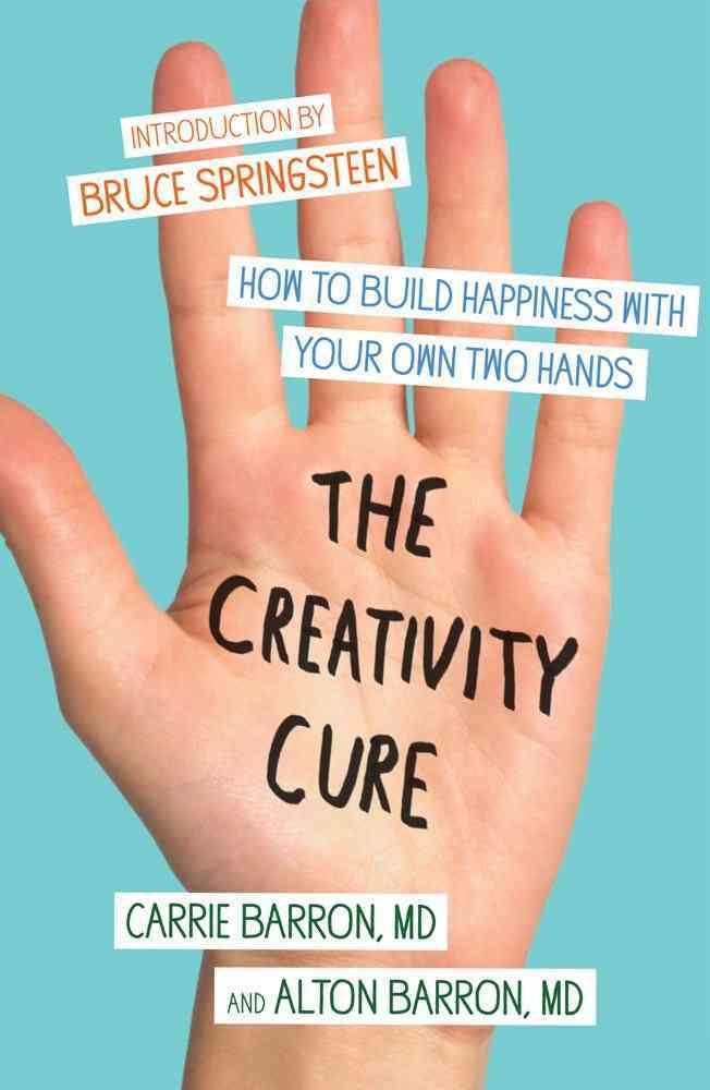 The Creativity Cure By Barron, Carrie/ Barron, Alton