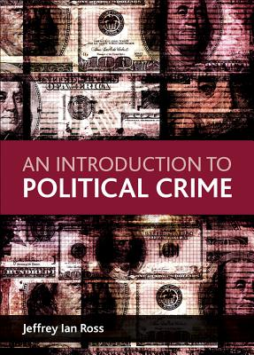 An Introduction to Political Crime By Ross, Jeffrey Ian